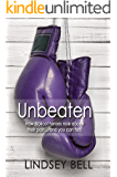 Unbeaten: How Biblical heroes rose above their pain... and you can too. (English Edition)