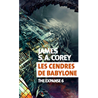 Les cendres de Babylone: The Expanse 6 (Exofictions) (French Edition)