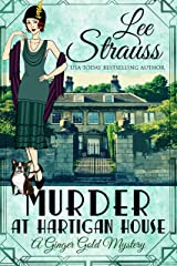 Murder at Hartigan House: a 1920s cozy historical mystery (A Ginger Gold Mystery Book 2) Kindle Edition