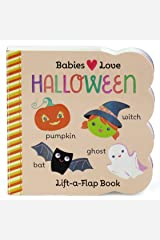 Babies Love Halloween: Lift-a-Flap Board Book (Babies Love Children's Interactive Chunky Lift-A-Flap Board Book) Board book