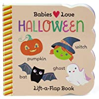 Babies Love Halloween: Lift-a-Flap Board Book (Babies Love Children's Interactive Chunky Lift-A-Flap Board Book)