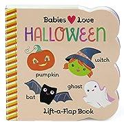 Babies Love Halloween: Lift-a-Flap Board Book