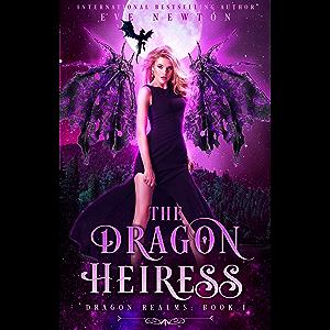 The Dragon Heiress: The Dragon Realms, Book 1: A Dragon Fantasy Romance