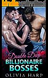 Double Deep Billionaire Bosses: An MFM Menage Romance