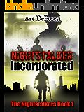 Nightstalker Incorporated: The Nightstalkers, Book One