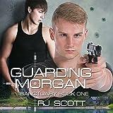 Guarding Morgan: Sanctuary, Book 1