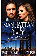 Manhattan After Dark (Savage Justice Romantic Suspense Series Book 3) Kindle Edition
