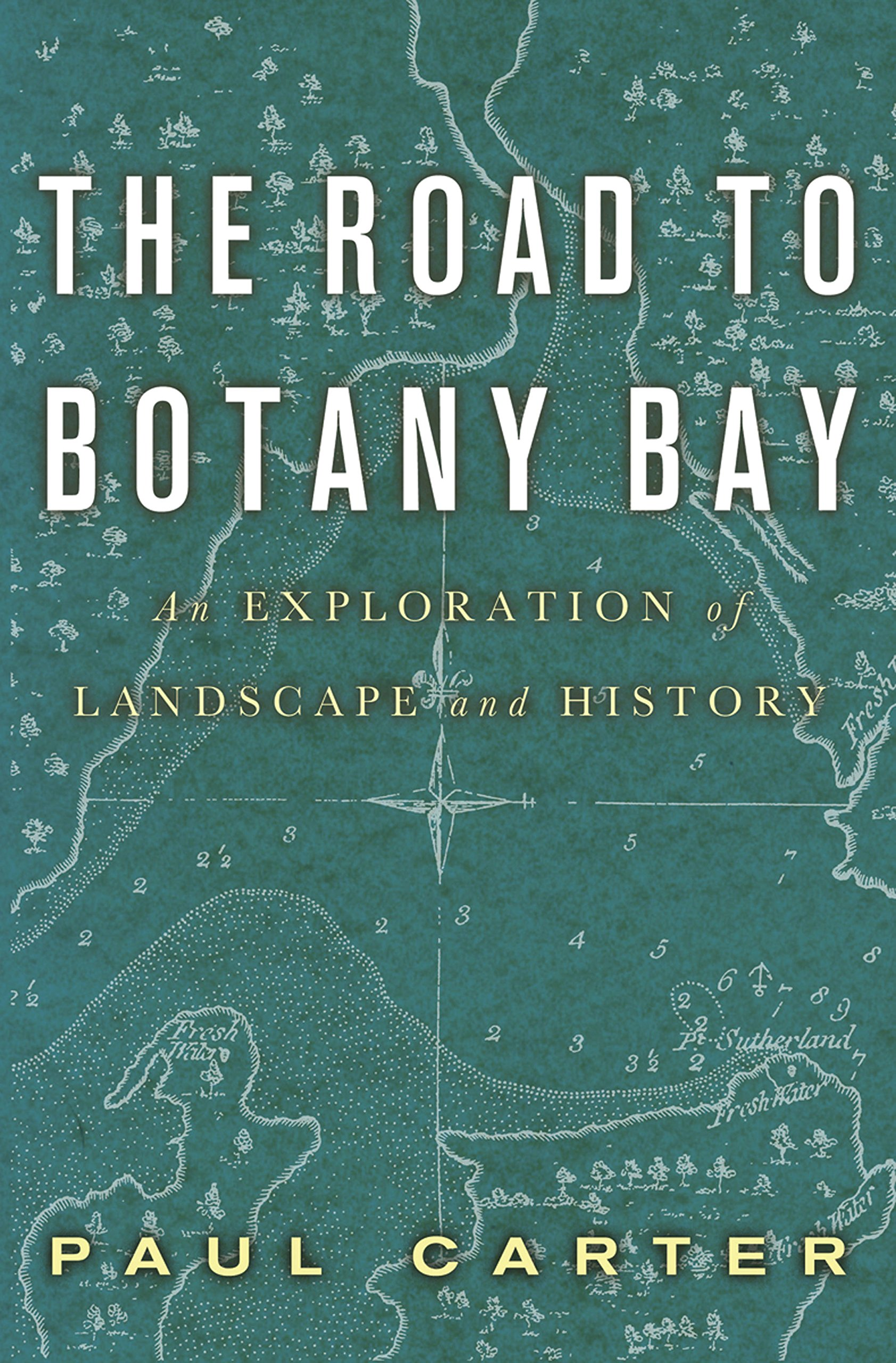 The Road to Botany Bay: An Exploration of Landscape and History:  Amazon.co.uk: Paul Carter: 9780816669974: Books