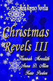 Christmas Revels III : Three Regency Novellas