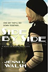 Side by Side: A Novel of Bonnie and Clyde Paperback