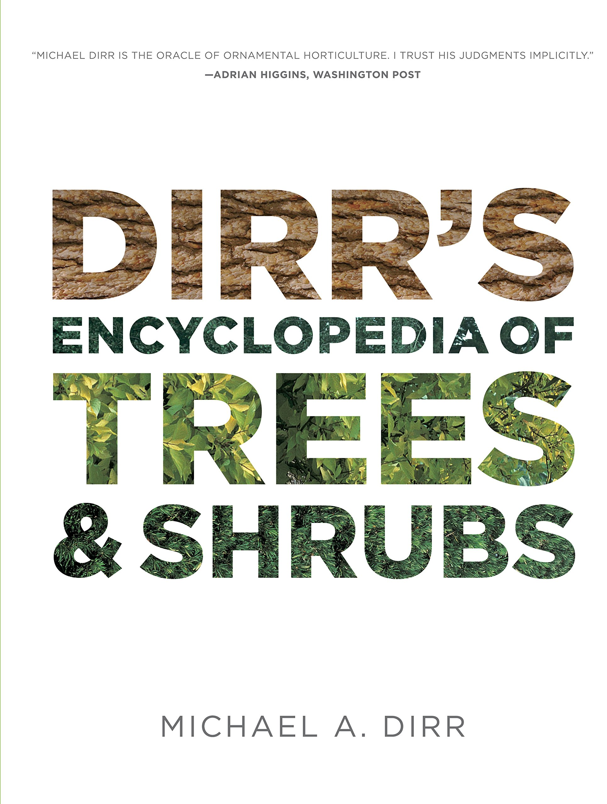 Dirr's Encyclopedia of Trees and Shrubs by Timber Press