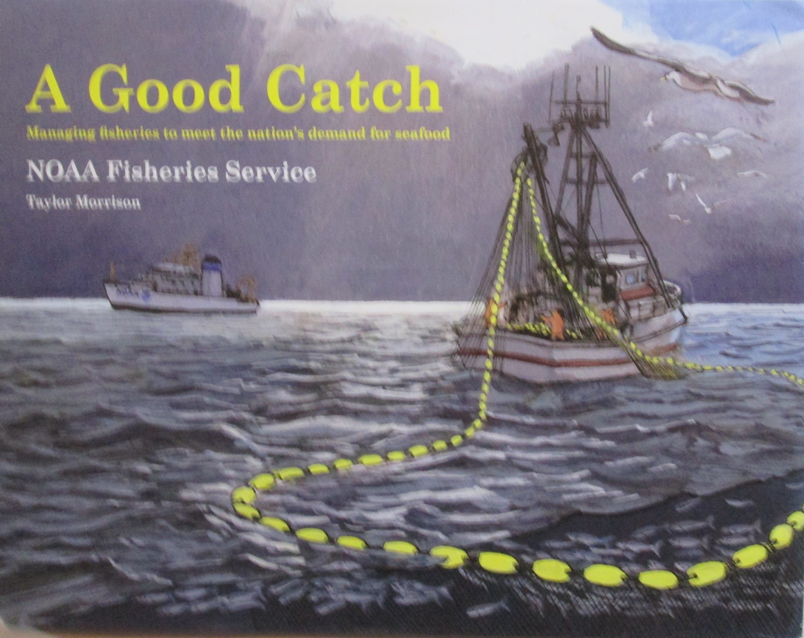 A Good Catch: Managing Fisheries to Meet the Nation's Demand for Seafood
