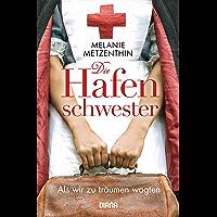 Die Hafenschwester (1): Als wir zu träumen wagten - Roman (Die Hafenschwester-Serie) (German Edition)