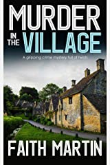 MURDER IN THE VILLAGE a gripping crime mystery full of twists (DI Hillary Greene Book 4) Kindle Edition