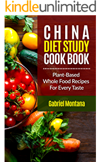 Amazon plant based cookbook over 500 whole food plant based the china diet study cookbook plant based whole food recipes for every taste forumfinder Gallery