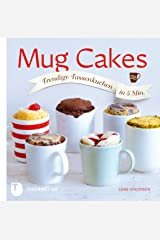 Mug Cakes: Trendige Tassenkuchen in 5 Minuten (German Edition) Kindle Edition