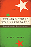 The Arab Spring Five Years Later: Toward Great Inclusiveness