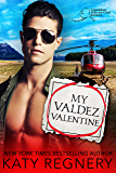My Valdez Valentine (An Odds-Are-Good Standalone Romance Book 4)