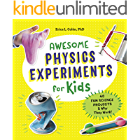 Awesome Physics Experiments for Kids: 40 Fun Science