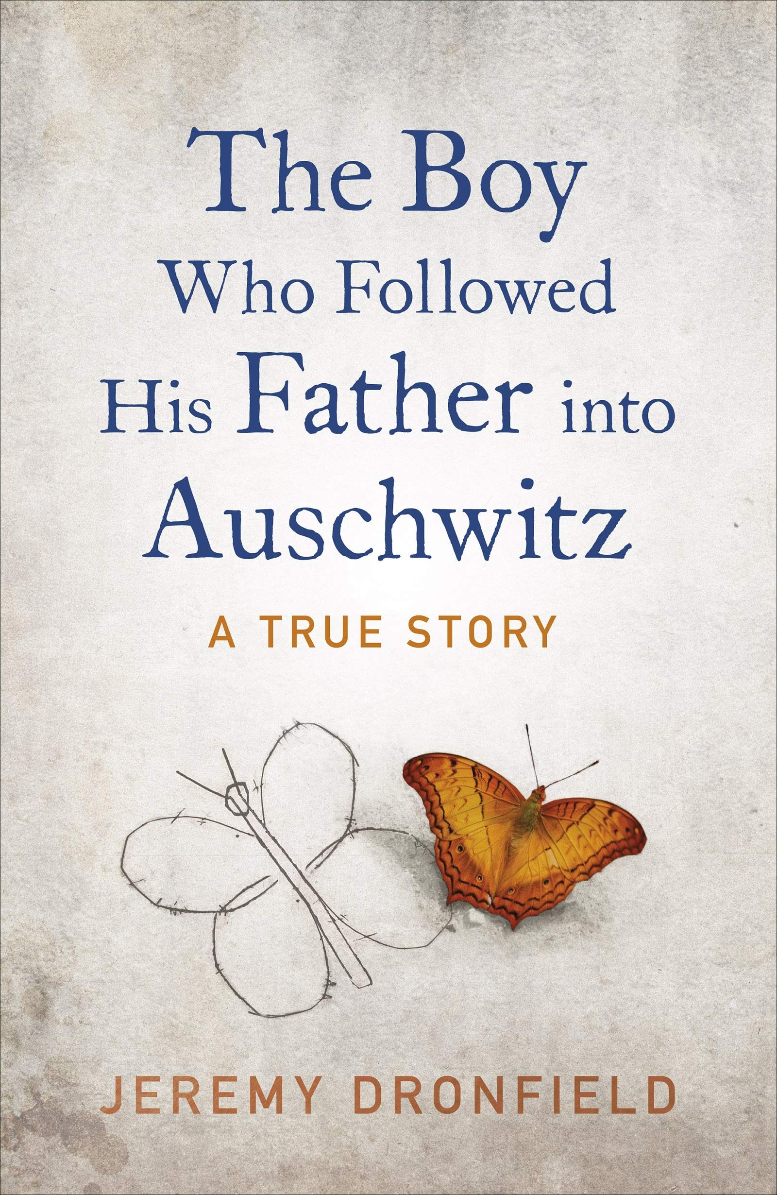 The Boy Who Followed His Father into Auschwitz: The Sunday Times  Bestseller: The Number One Sunday Times Bestseller: Amazon.co.uk:  Dronfield, Jeremy: 9780241359198: Books