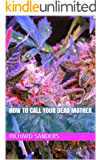 How To Call Your Dead Mother