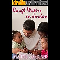 Rough Waters in Jordan (Jordan Series Book 1)