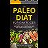 Die Paleo Diät - inkl. Rezepte: Ohne Hunger schnell abnehmen Fit und Schlank Werden mit der effektivsten Diätart nur mit Fisch, Fleisch, Gemüse Glutenfrei und Laktosefrei (Diaet effektiv)