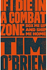 If I Die in a Combat Zone: Box Me Up and Ship Me Home Kindle Edition