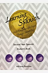 Learning Spanish with Comprehensible Input Through Storytelling. Second Year Spanish. Student's Book Paperback
