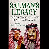 Salman's Legacy: The Dilemmas of a New Era in Saudi Arabia (English Edition)
