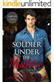 Soldier Under the Mistletoe (Snowbound in Sawyer Creek Book 1)