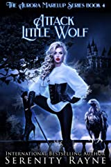 Attack Little Wolf: The Aurora Marelup Series Kindle Edition