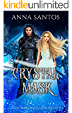 Crystal Mask: A Cinderella Fairy Tale Retelling (Fairy Tales with a Bite Book 3)