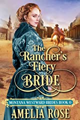 The Rancher's Fiery Bride: Historical Western Mail Order Bride Romance (Montana Westward Brides) Kindle Edition