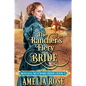 The Rancher's Fiery Bride: Historical Western Mail Order Bride Romance (Montana Westward Brides)