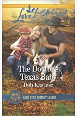 The Doctor's Texas Baby: A Fresh-Start Family Romance (Lone Star Cowboy League: Boys Ranch Book 5) Kindle Edition