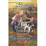 The Doctor's Texas Baby: A Fresh-Start Family Romance (Lone Star Cowboy League: Boys Ranch Book 5)
