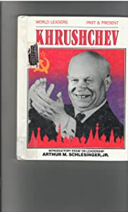 Nikita Khrushchev (World Leaders : Past and Present)
