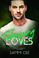 Shipping Our Loves (Writing Our Love Novella Book 2) Kindle Edition