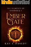 Ember Gate (The Elements of Kamdaria Book 8)