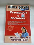 GNM-SOCIOLOGY & PSYCHOLOGY SOLVED QUESTION PAPERS-ENGLISH (NURSING PAPER SERIES)