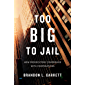 Too Big to Jail: How Prosecutors Compromise with Corporations (English Edition)
