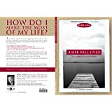 A Life Well Lived Study Guide: An In-depth Study of Ecclesiastes