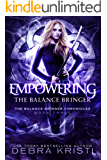 Empowering: The Balance Bringer (The Balance Bringer Chronicles Book 3)
