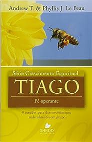 Série Crescimento Espiritual - Vol. 10 - TIAGO: 9 estudos para desenvolvimento individual ou em grupo