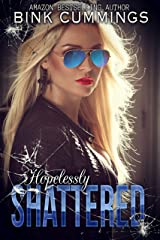Hopelessly Shattered: (Sacred Sinners MC - Texas Chapter #1) Kindle Edition