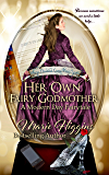 Her Own Fairy Godmother - A Modern-day Cinderella Story: Fairy Tale Romantic Comedy (Where Dreams Come True Book 2)