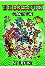 The Bondi Finz: Planet Fin Kindle Edition