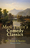 Mark Twain's Comedy Classics: 190+ Stories & Sketches (Illustrated Edition): The Complete Short Stories of Mark Twain: A Double Barrelled Detective Story, ... New and Old, Mark Twain's Library of Humor…
