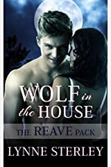Wolf in the House (The Reave Pack Book 2) Kindle Edition